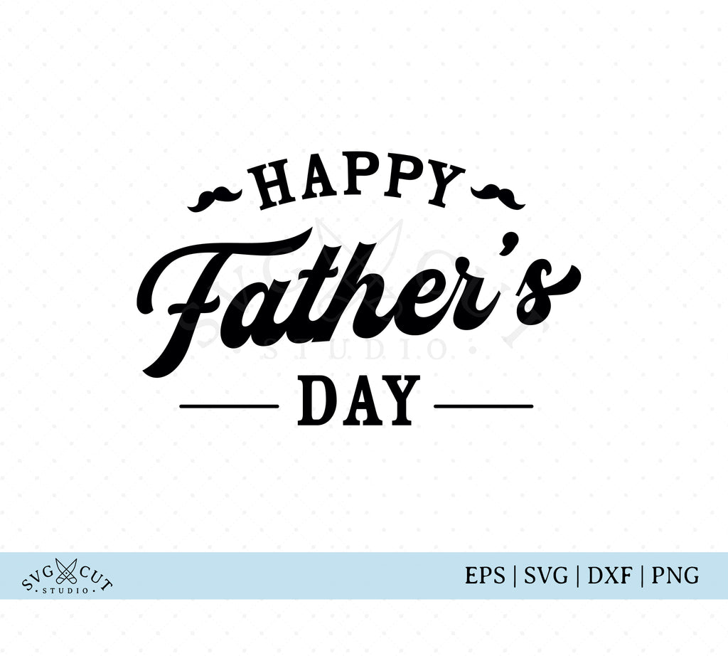 Happy Fathers Day SVG Cut Files