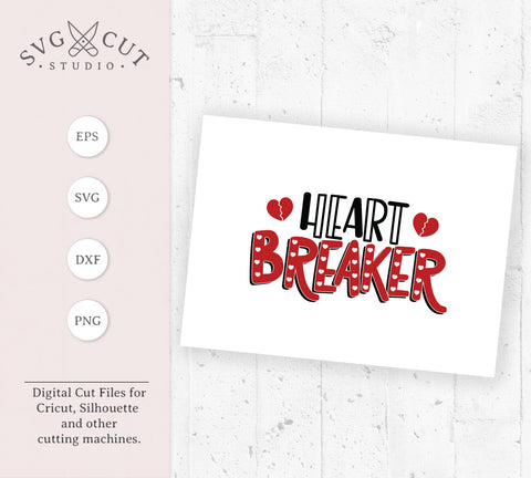 Heartbreaker SVG Cut Files Valentines day