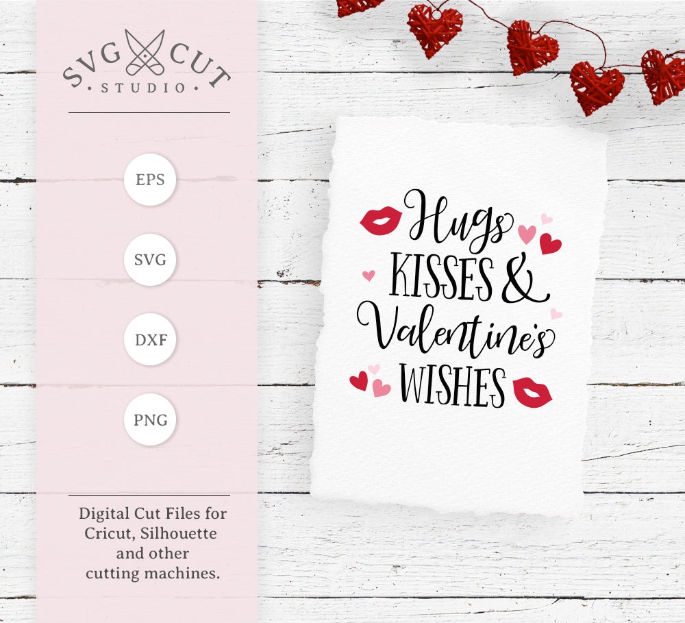 Hugs Kisses and Valentines Wishes SVG Files