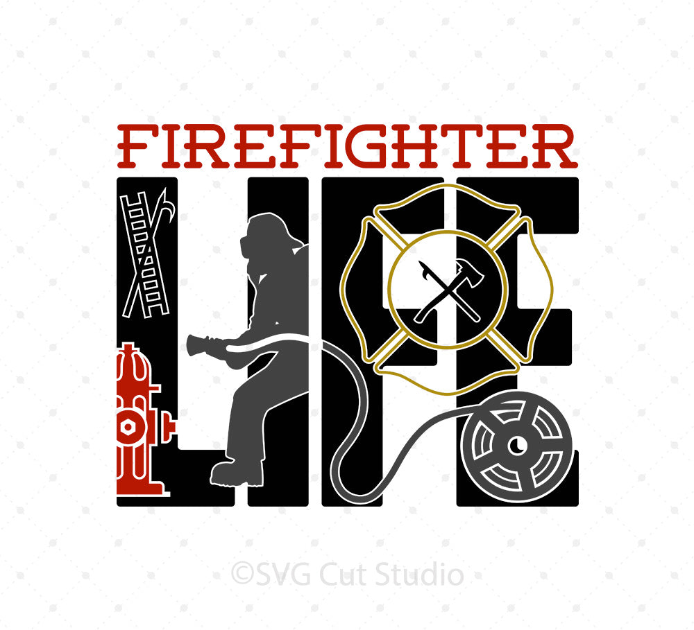 Firefighter Life Firemen Life SVG Cut Files