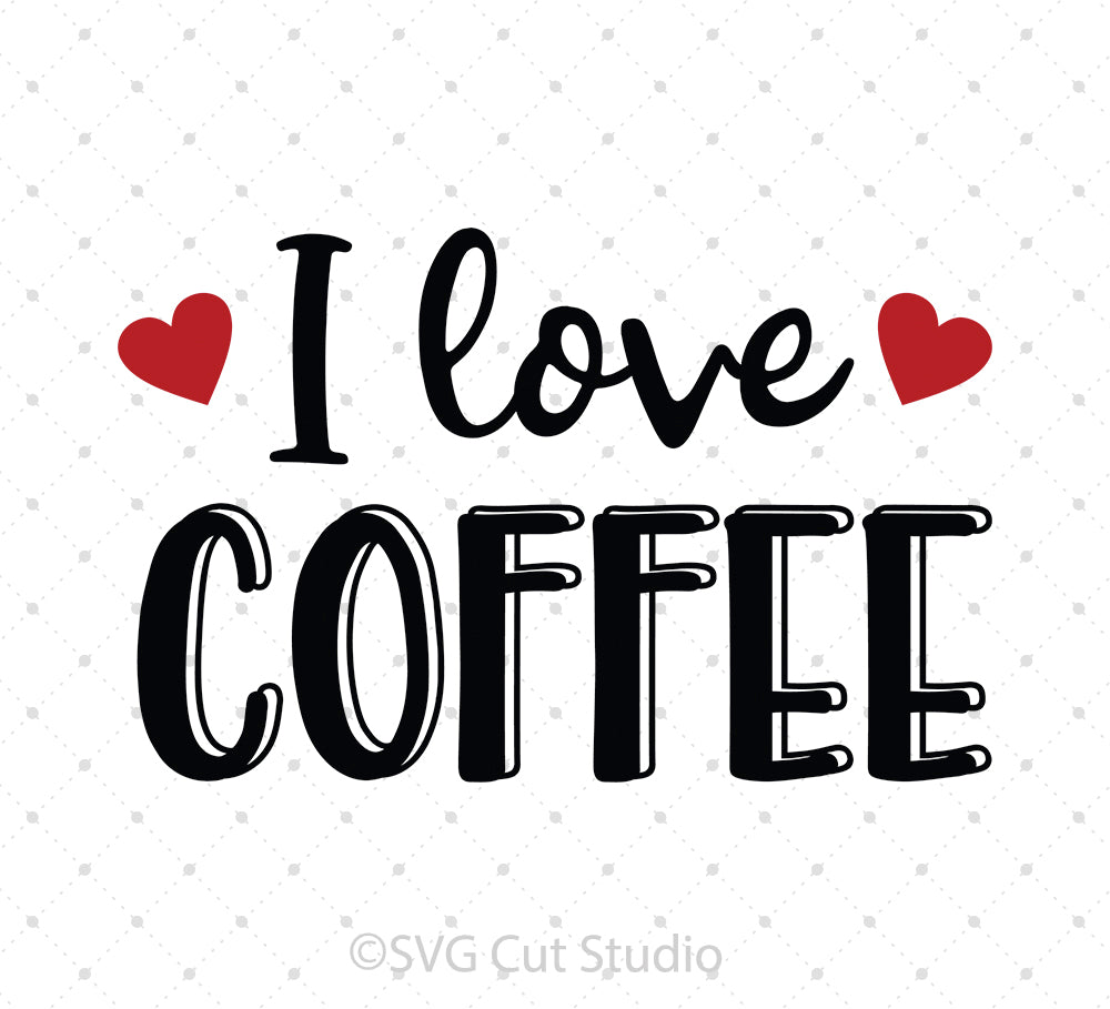 SVG files for Cricut I Love Coffee SVG cut files Silhouette Studio3 files PNG clipart free svg by SVG Cut Studio