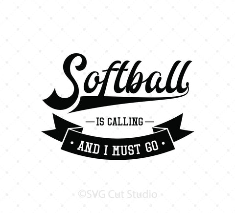 Softball is Calling and I Must Go SVG cut files
