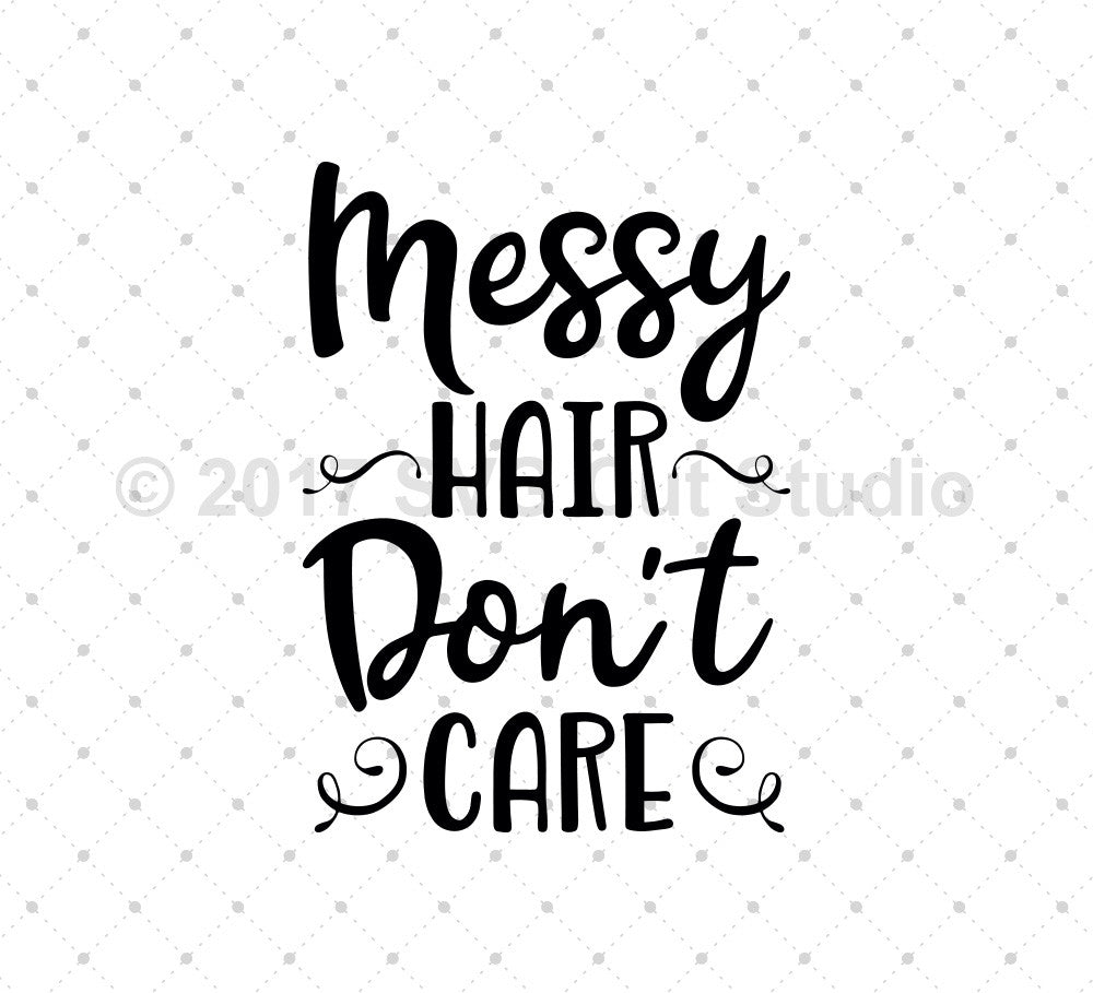 SVG files for Cricut Messy Hair Don't Care SVG cut files Silhouette Studio3 files PNG clipart free svg by SVG Cut Studio