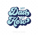 SVG files for Cricut My Dad My Hero SVG Cut Files Silhouette Studio3 files PNG clipart free svg by SVG Cut Studio
