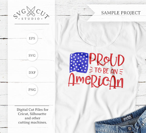 Proud To Be An American Svg Files For Cricut And