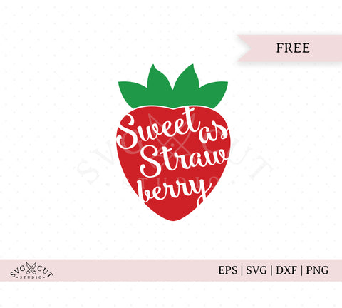 Sweet as Strawberry SVG Cut Files