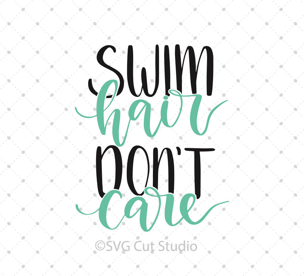 Swim Hair Don't Care SVG cut files