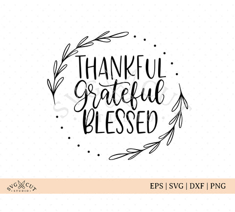 Thankful Grateful Blessed Svg Files For Cricut And Silhouette Svg Cut Studio