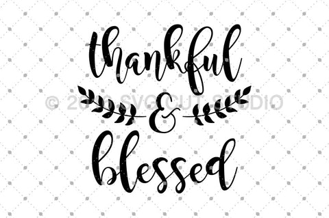 Thankful and Blessed SVG Cut Files - SVG Cut Studio