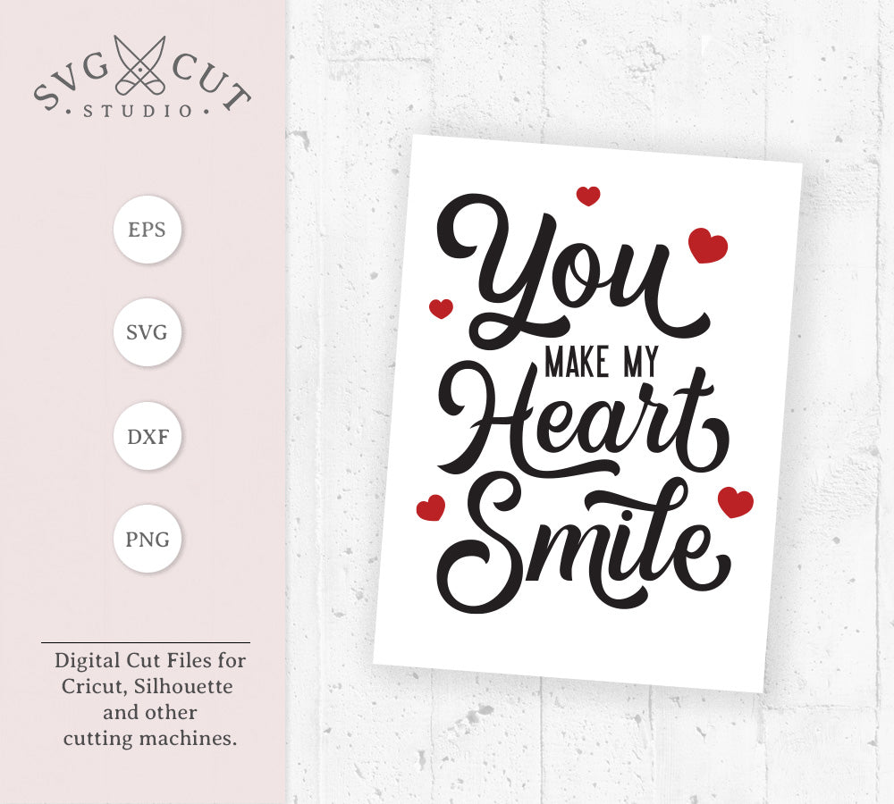You make my Heart Smile quote SVG PNG DXF files