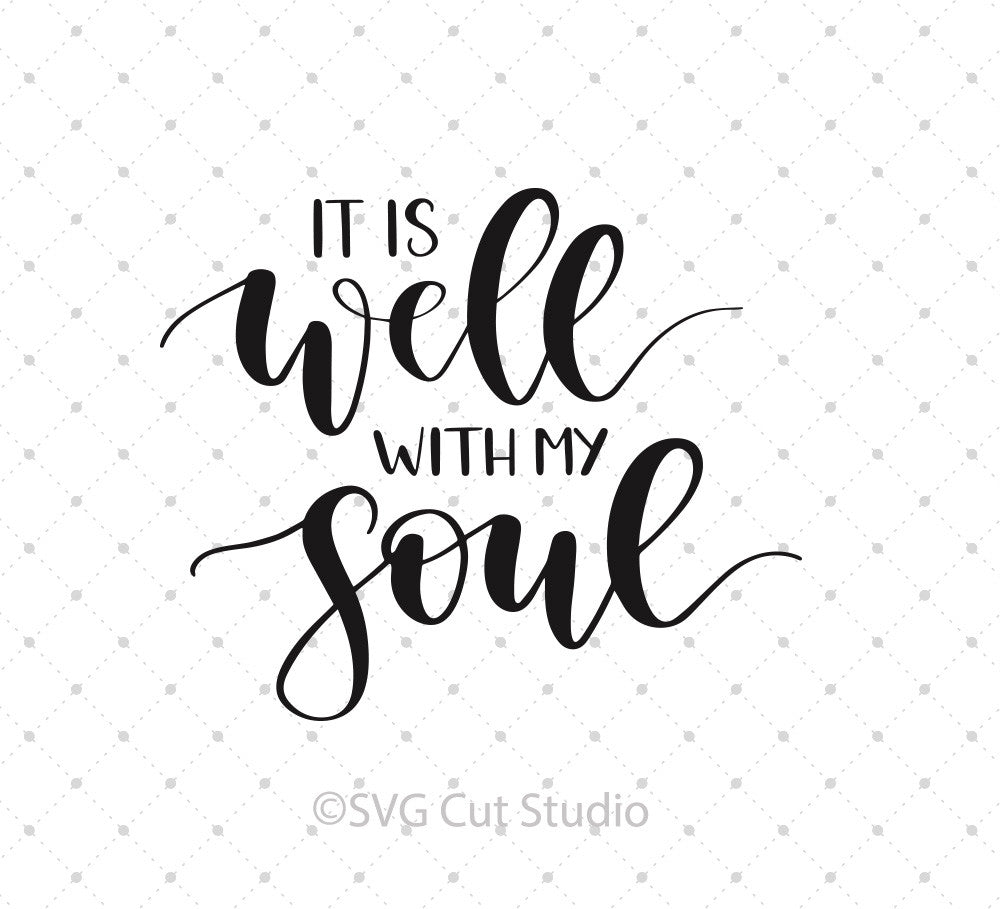 SVG files for Cricut It Is Well With My Soul SVG cut files Silhouette Studio3 files PNG clipart free svg by SVG Cut Studio