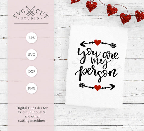 You Are My Person SVG Cut Files Valentines day