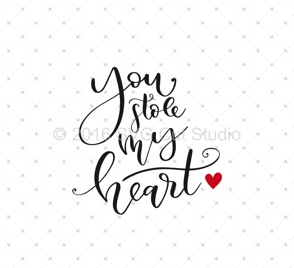 Hand lettered You Stole My Heart SVG Cut Files - SVG DXF PNG cut cutting files for Cricut and Silhouette by SVG Cut Studio