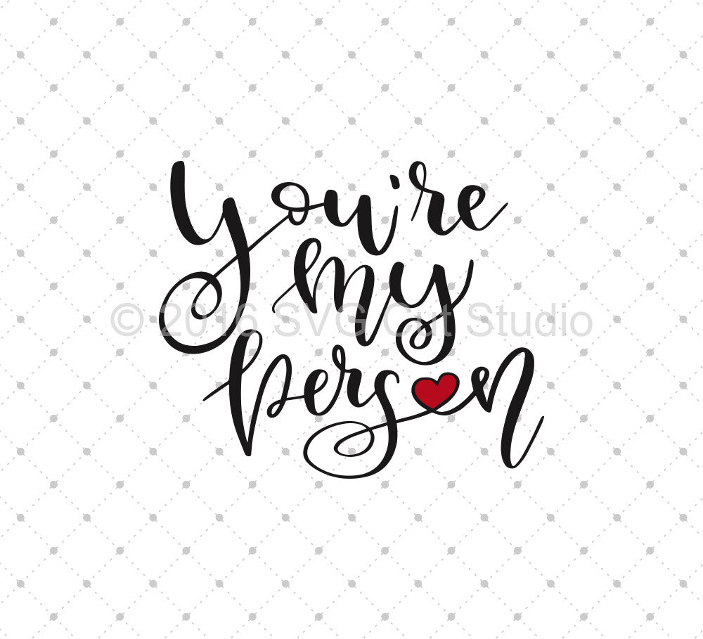 Hand lettered You are My Person SVG Cut Files - SVG DXF PNG cut cutting files for Cricut and Silhouette by SVG Cut Studio