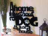 Metal Dog Sign, A Home Without a Dog is Just a House