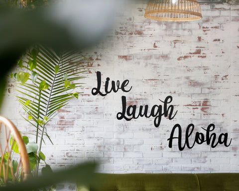 Live Laugh Aloha sign