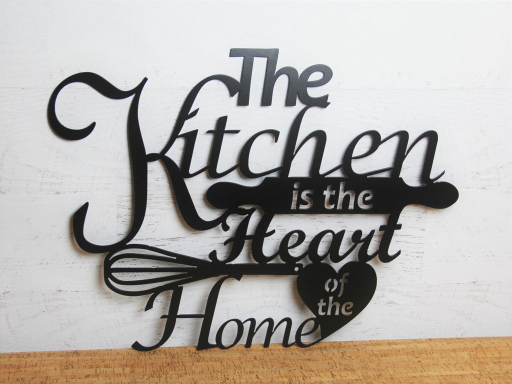 Metal Wall Sign The Kitchen Is Heart Of Home Madison Iron And Wood