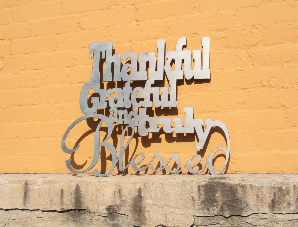 Metal Wall Sign, Thankful Grateful and Truly Blessed – Madison Iron ...