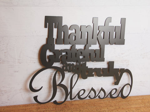 Metal Wall Sign, Thankful Grateful and Truly Blessed, Home Décor
