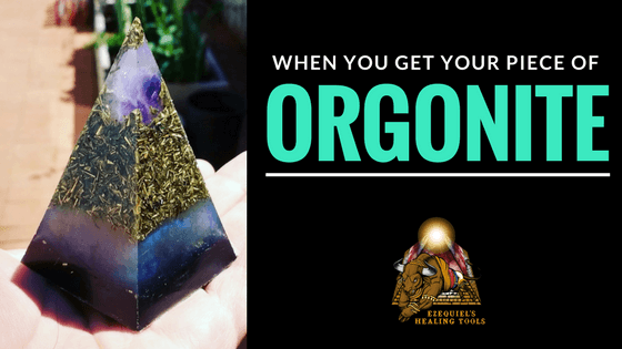 when you get a piece of orgonite...
