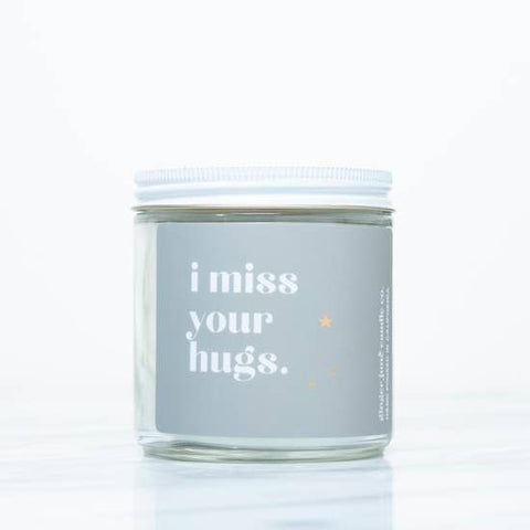 """I miss your hugs"" large soy candle"