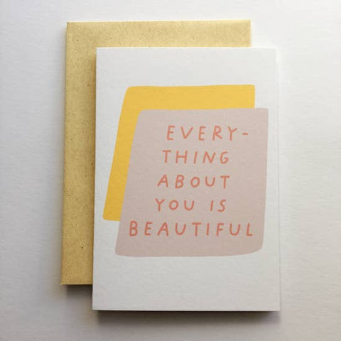 """everything about you is beautiful"" card"