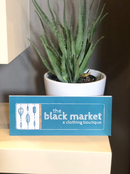 the black market gift certificates $25-$150