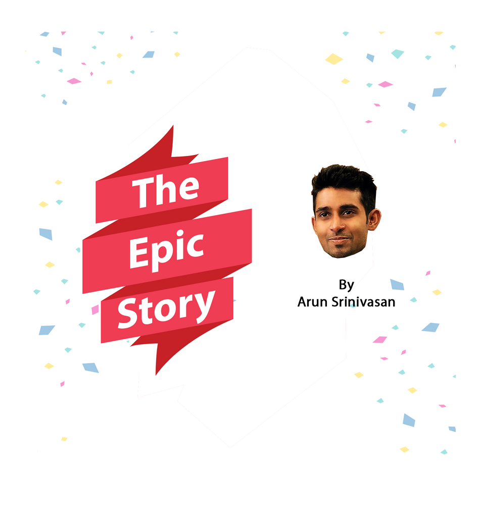 The Epic Story - by Arun