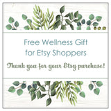 Wellness Gift for Etsy Shoppers - Thank You - Free Gift