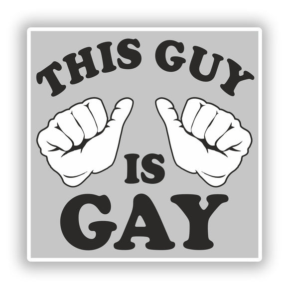 2 x This Guy Is Gay Vinyl Stickers Travel Luggage #10195