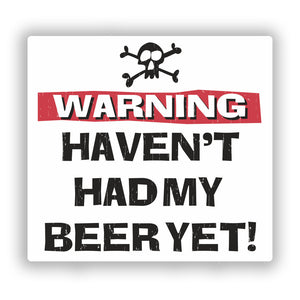 2 x Warning Havent Had My Beer Yet Vinyl Stickers Travel Luggage #10199
