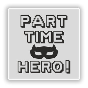 2 x Part time Hero Vinyl Stickers Travel Luggage #10488