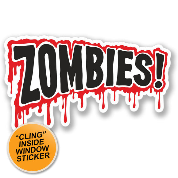2 x Zombie Warning Sign Blood Drip WINDOW CLING STICKER Car Van Campervan Glass #4101