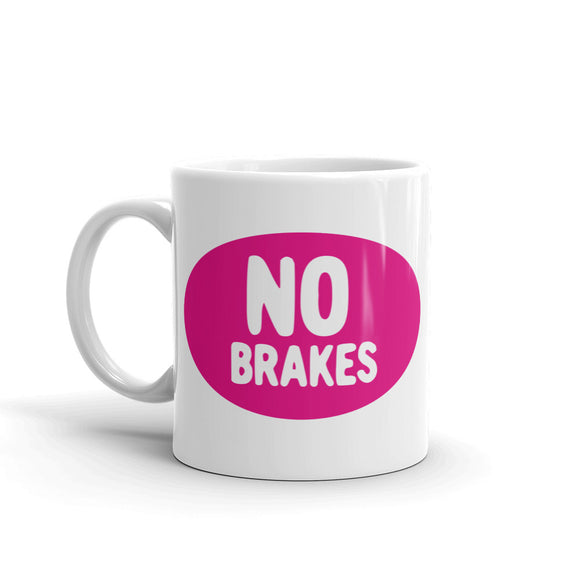 No Brakes High Quality 10oz Coffee Tea Mug #4287