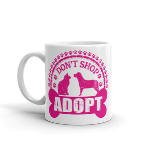 Don't Shop Adopt High Quality 10oz Coffee Tea Mug #4788