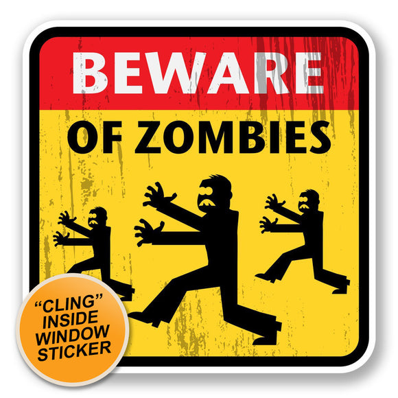 2 x Beware of Zombies WINDOW CLING STICKER Car Van Campervan Glass #5700