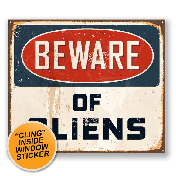2 x Beware of Aliens WINDOW CLING STICKER Car Van Campervan Glass #5728