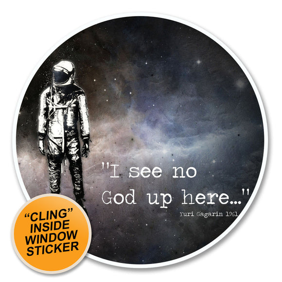2 x No God Astronaut WINDOW CLING STICKER Car Van Campervan Glass #6149