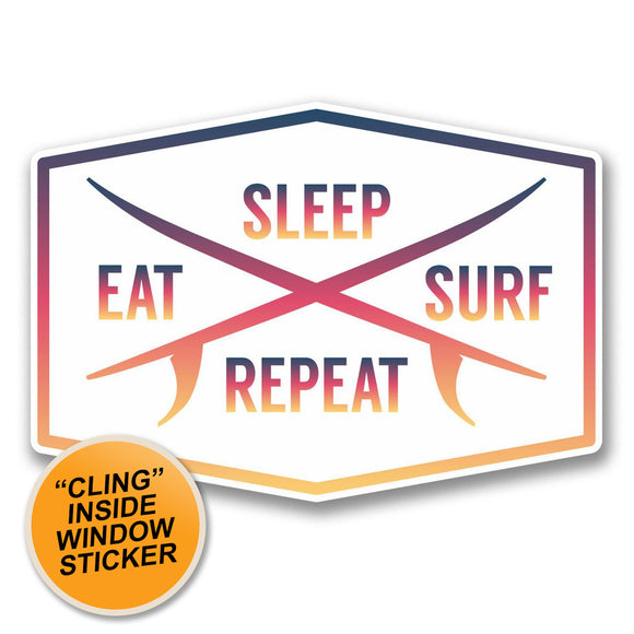 2 x Eat Sleep Surf Repeat WINDOW CLING STICKER Car Van Campervan Glass #6309