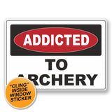 2 x Addicted to Archery WINDOW CLING STICKER Car Van Campervan Glass #6527