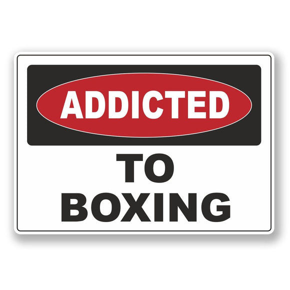 2 x Addicted to Boxing Vinyl Sticker #6528