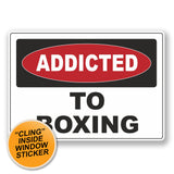 2 x Addicted to Boxing WINDOW CLING STICKER Car Van Campervan Glass #6528