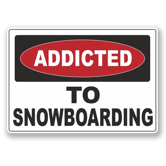 2 x Addicted to Snowboarding Vinyl Sticker #6529