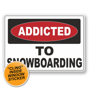 2 x Addicted to Snowboarding WINDOW CLING STICKER Car Van Campervan Glass #6529