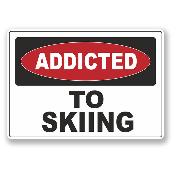 Addicted to skiing printed vinly sticker