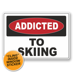 2 x Addicted to Skiing Ski WINDOW CLING STICKER Car Van Campervan Glass #6532