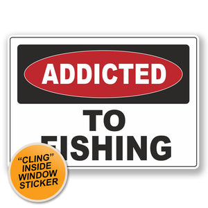 2 x Addicted to Fishing WINDOW CLING STICKER Car Van Campervan Glass #6533