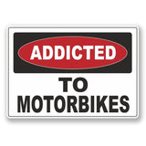 2 x Addicted to Motorbikes Vinyl Sticker #6534