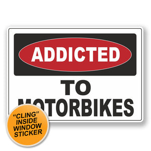 2 x Addicted to Motorbikes WINDOW CLING STICKER Car Van Campervan Glass #6534