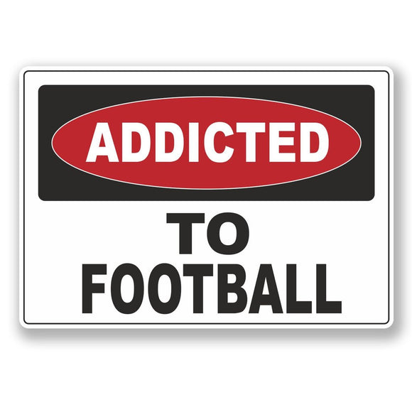2 x Addicted to Football Vinyl Sticker #6538